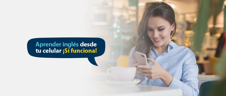 Aprendizaje de inglés desde tu celular que realmente funciona