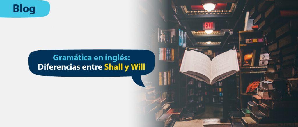 Gramática_en_inglés_diferencias_entre_Shall_y_Will