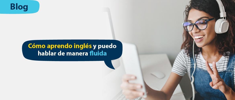 Cómo aprendo inglés y hablo de manera fluida