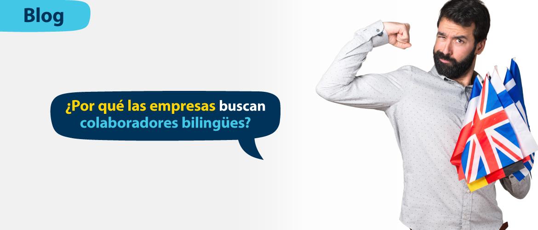 Hablar inglés: 6 razones por las que las empresas buscan colaboradores Bilingües
