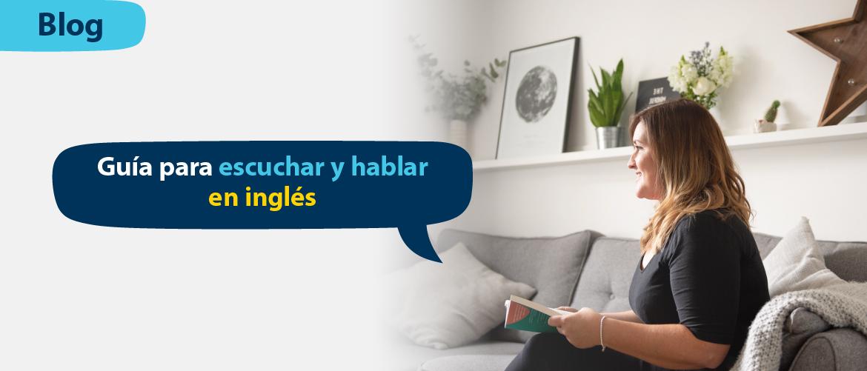 Guía para escuchar y hablar en inglés