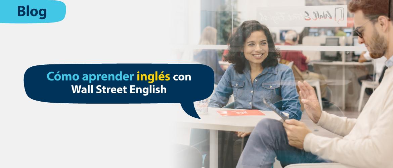 Cómo aprender inglés con Wall Street English