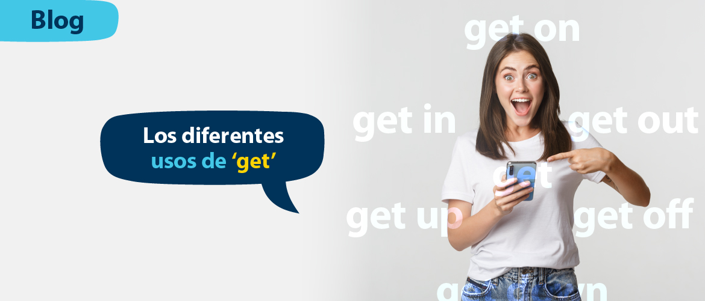 Verbos en inglés: Los diferentes usos de 'get'